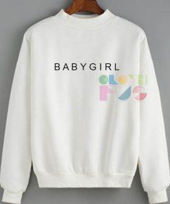 Babygirl Funny Sweatshirt