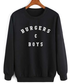 Burgers And Boys Sweatshirt – Size S-3XL