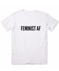 Feminist AF Tshirts