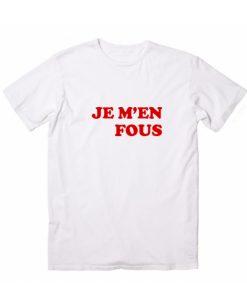 Je Men Fous Tshirts