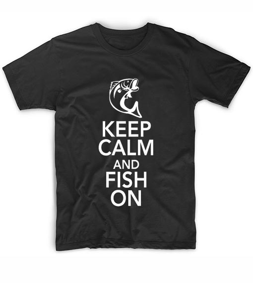 e0108e14 Keep Calm And Fish On Fathers Day Tshirts Custom T Shirts No Minimum