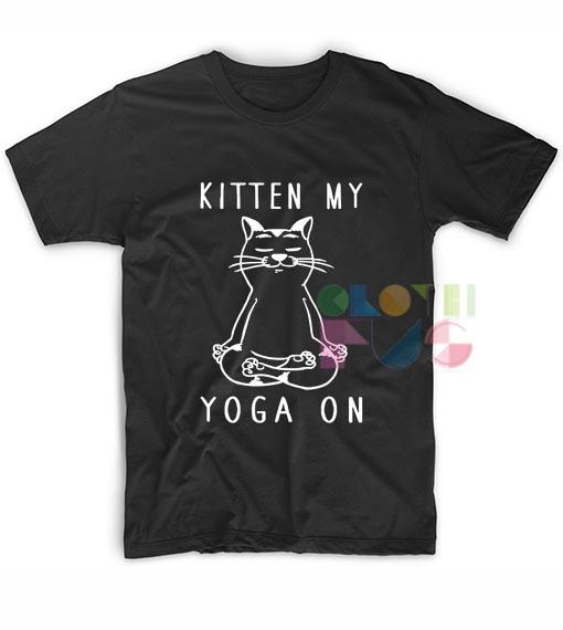 Kitten My Yoga On T shirts