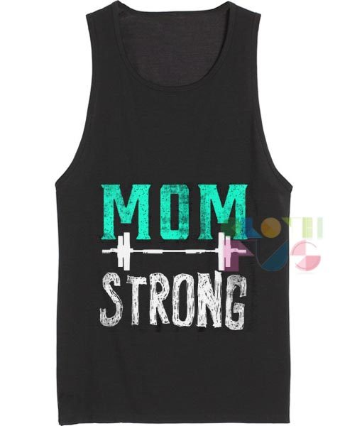 Mom Strong Tank top