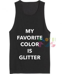 My Favorite Color is Glitter Tank top