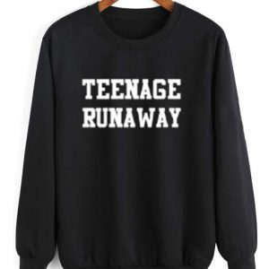 Teenage Runaway Sweatshirt – Size S-3XL
