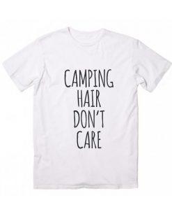 Camping Hair Don't Care Tshirts