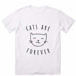 Cats Are Forever T Shirts