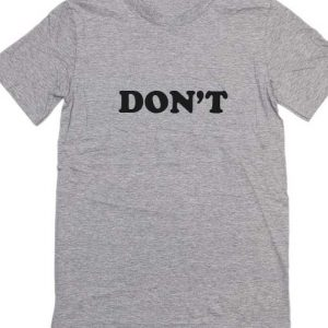 Just Don't T Shirts