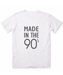 Made In The 90s Tshirts