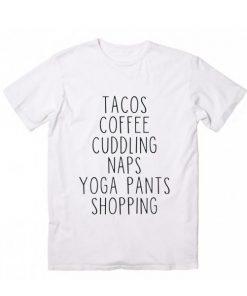 Tacos Coffee Nap Yoga Shopping Tshirts