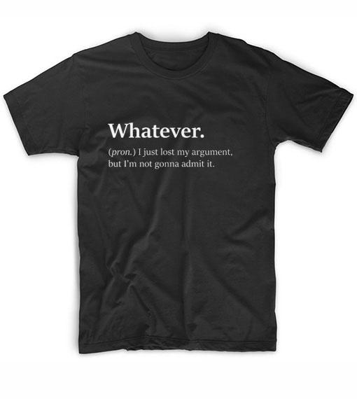 2df12688 Whatever Definition T Shirts Quotes Custom T Shirts No Minimum