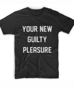 Your New Guilty Pleasure Tshirts