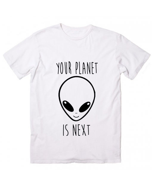 Your No T Custom Next Shirts Minimum Planet Is Quote bf6Y7gy