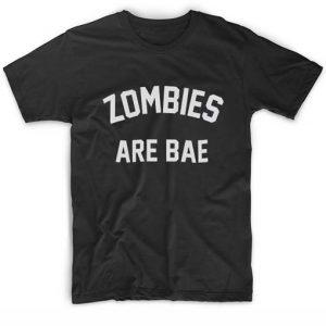 Zombies Are Bae T Shirts