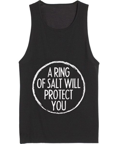 A Ring Of Salt Will Protect You Tank top