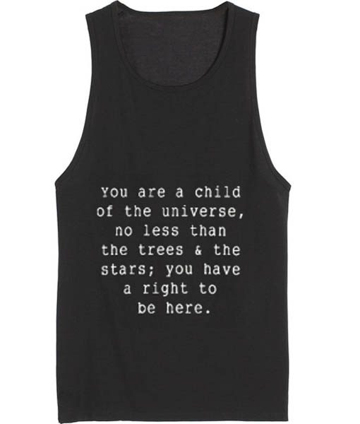 Child Of The Universe Funny Quote Tank top