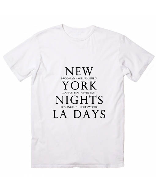 New york nights la days quote tshirts custom t shirts no for Nyc custom t shirts