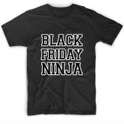 Black Friday Ninja Funny Quote Tshirts