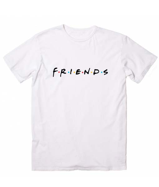 Friends logo funny quote tshirts custom t shirts no minimum for Custom logo t shirts no minimum