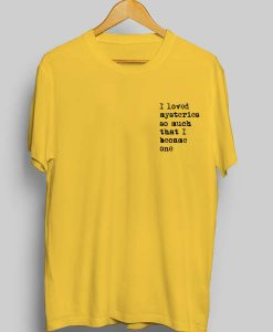 I loved Mysteries Quotes T-shirts