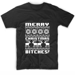 Merry Christmas Bitches Christmas T-Shirts