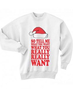 So Tell Me What You Want Ugly Christmas Sweater