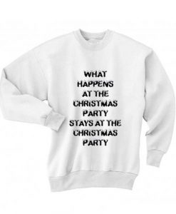What Happens At The Christmas Party Ugly Christmas Sweater