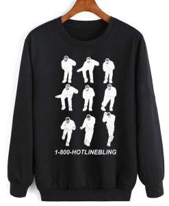 1-800 Hotline Bling Dancing Drake Sweatshirt Quotes Sweater