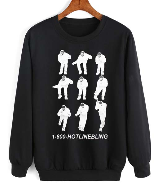 1-800 Hotline Bling Dancing Drake Sweatshirt Quotes Sweater