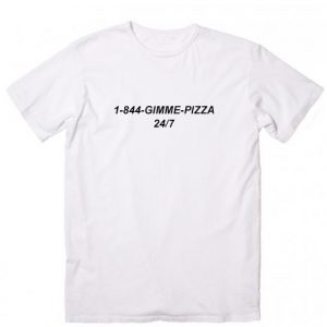 1-844-Gimme-Pizza Custom Tees