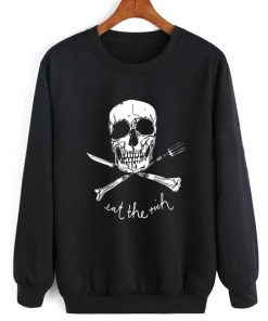 Eat the Rich Skull Sweatshirt Quotes Sweater