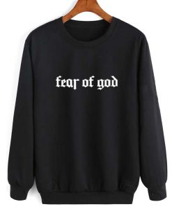 Fear Of God Sweatshirt Quotes Sweater