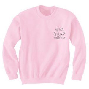 Girls Bite Back Sweatshirt Quotes Sweater