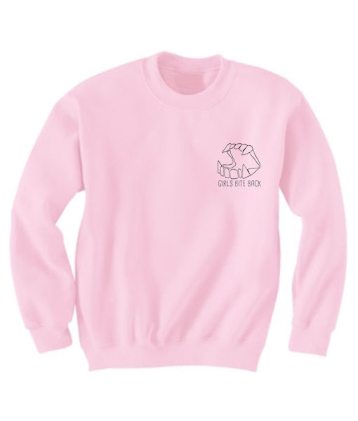 Girls Bite Back Sweatshirt Quotes Sweater