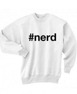 Hashtag Nerd Shirt Long Sleeve T-Shirt Nerd Sweater