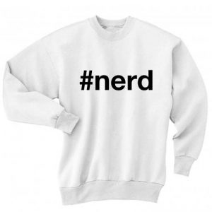 Hashtag Nerd Shirt Long Sleeve T-Shirt Nerd Sweater