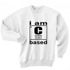I Am Carbon Based Shirt Long Sleeve T-Shirt Nerd Sweater