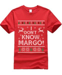 I Don't Know Margo Christmas T-Shirts
