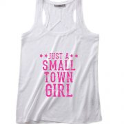 Just A Small Town Kinda Girl Funny Quote Tank top