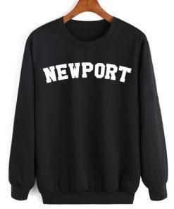 Newport Men and Women Sweatshirt Quotes Sweater