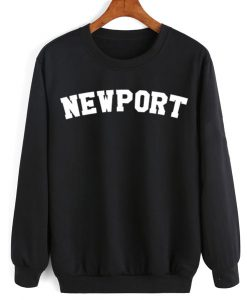 Newport Men and Women Sweatshirt Quotes Sweater
