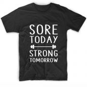 Sore Today Strong Tomorrow Quote Tshirts