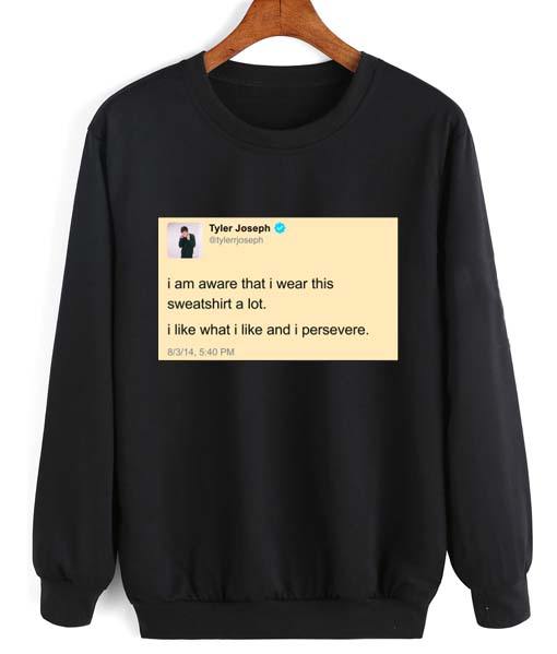 ce6262cd0a9ef5 Tyler Joseph Tweet Twenty One Pilots Sweatshirt Quotes Sweater For ...