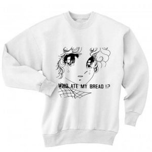 Who Ate My Bread Sweatshirt Quotes Sweater