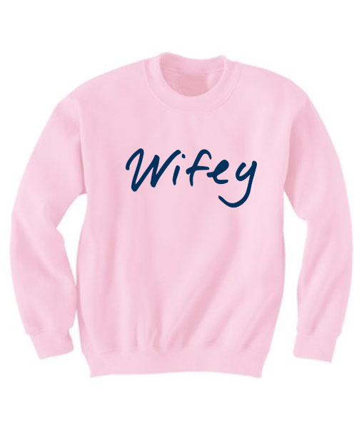Wifey Sweatshirt Pink Quotes Sweater