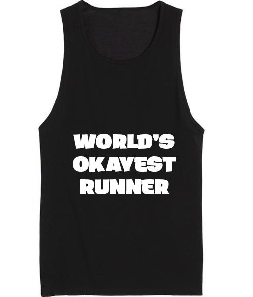 World's Okayest Runner Health and Fitness Tank top