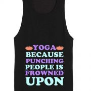 Yoga Because Punching People is Frowned Upon Funny Quote Tank top