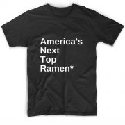 America's Next Top Ramen Men And Women Fashion T Shirt Custom Tees