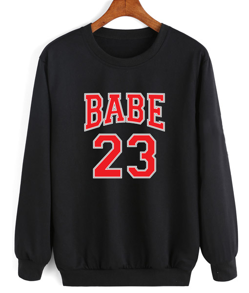 2c1772fd1e5d72 Babe 23 Women Sweatshirt Quotes Sweater Quotes Sweater