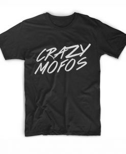 Crazy Mofos Logo Men And Women Fashion T Shirt Custom Tees